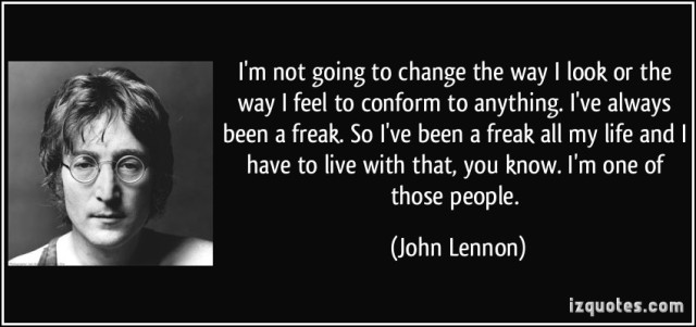 quote-i-m-not-going-to-change-the-way-i-look-or-the-way-i-feel-to-conform-to-anything-i-ve-always-been-a-john-lennon-110554