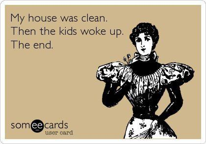 Funny-quotes-My-house-was-clean