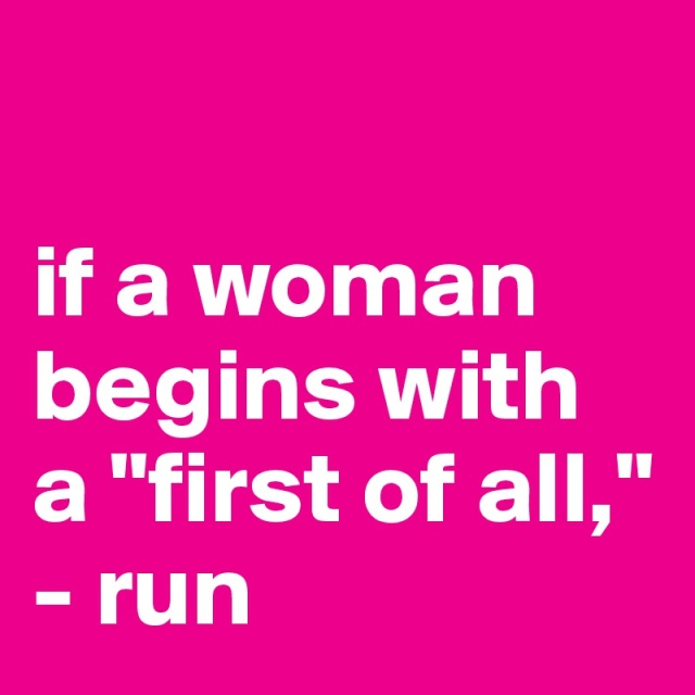 if-a-woman-begins-with-a-first-of-all-run