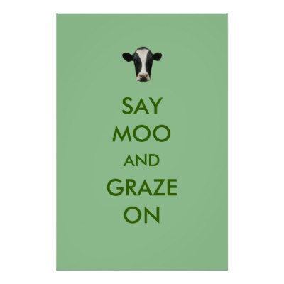 say_moo_and_graze_on_funny_cow_poster-r5a077615dbbe4cfeada7a0d1cdaac9a7_wvg_8byvr_400