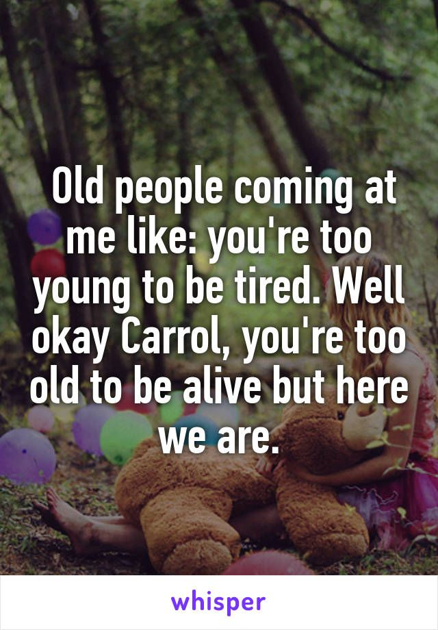 01c130d44f561cb2b19cfc5cddd3564d--i-am-so-tired-always-tired